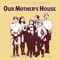 Our Mother's House/The 25th Hour