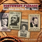 Northwest Passage: Classic Western Scores From M-G-M, Vol. 2